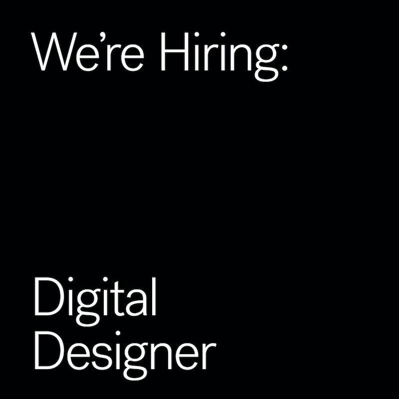 We're Hiring: Digital Designer